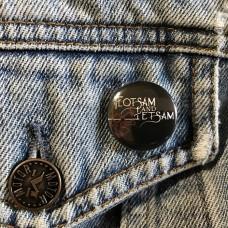 FLOTSAM AND JETSAM button 25mm 1inch