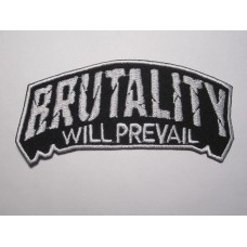 BRUTALITY WILL PREVAIL patch embroidered