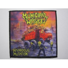 MUNICIPAL WASTE patch printed Hazardous Mutation