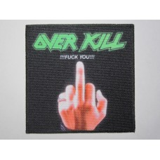 OVERKILL patch printed Fuck You